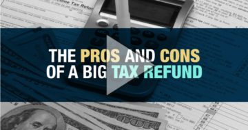 Pros and Cons of a Big Tax Refund